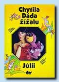 Chytila Dáda žížalu Jůlii (Akropolis Praha 1991)