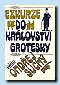 Exkurze do království grotesky (Práce, Praha 1981)