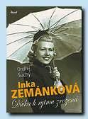 Inka Zemánková  dívka k rytmu zrozená (Ikar, Praha 2006)