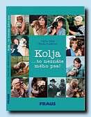 Kolja (Fraus, Plzeň 2004 (příspěvek))