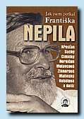 Jak jsem potkal Františka Nepila (Knihkupectví U radnice, Beroun 2000)